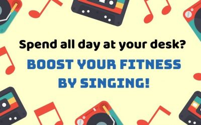 Spend all day at your desk? Boost your fitness by singing!